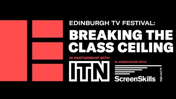 Edinburgh TV Festival: Breaking The Class Ceiling